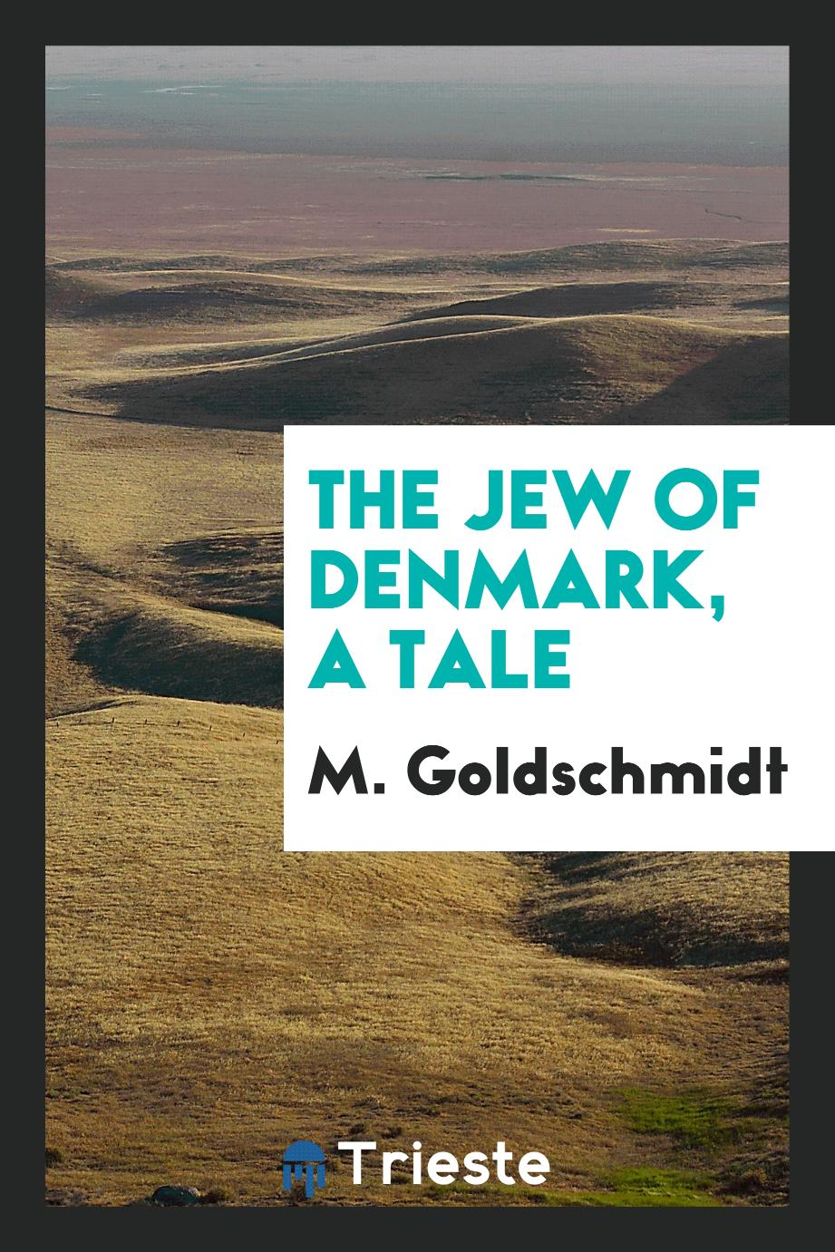 The Jew of Denmark, a tale