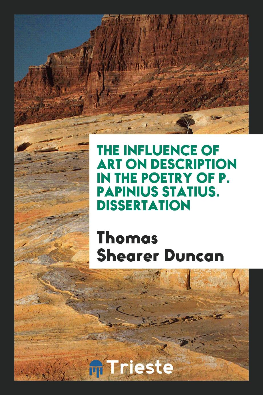 The Influence of Art on Description in the Poetry of P. Papinius Statius. Dissertation
