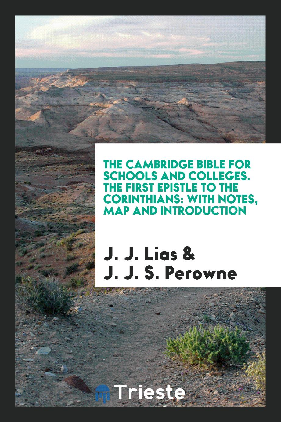 The Cambridge Bible for Schools and Colleges. The First Epistle to the Corinthians: With Notes, Map and Introduction