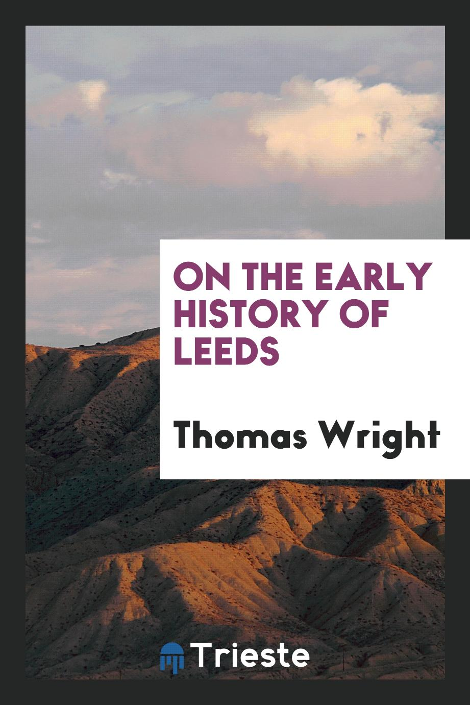 On the early history of Leeds