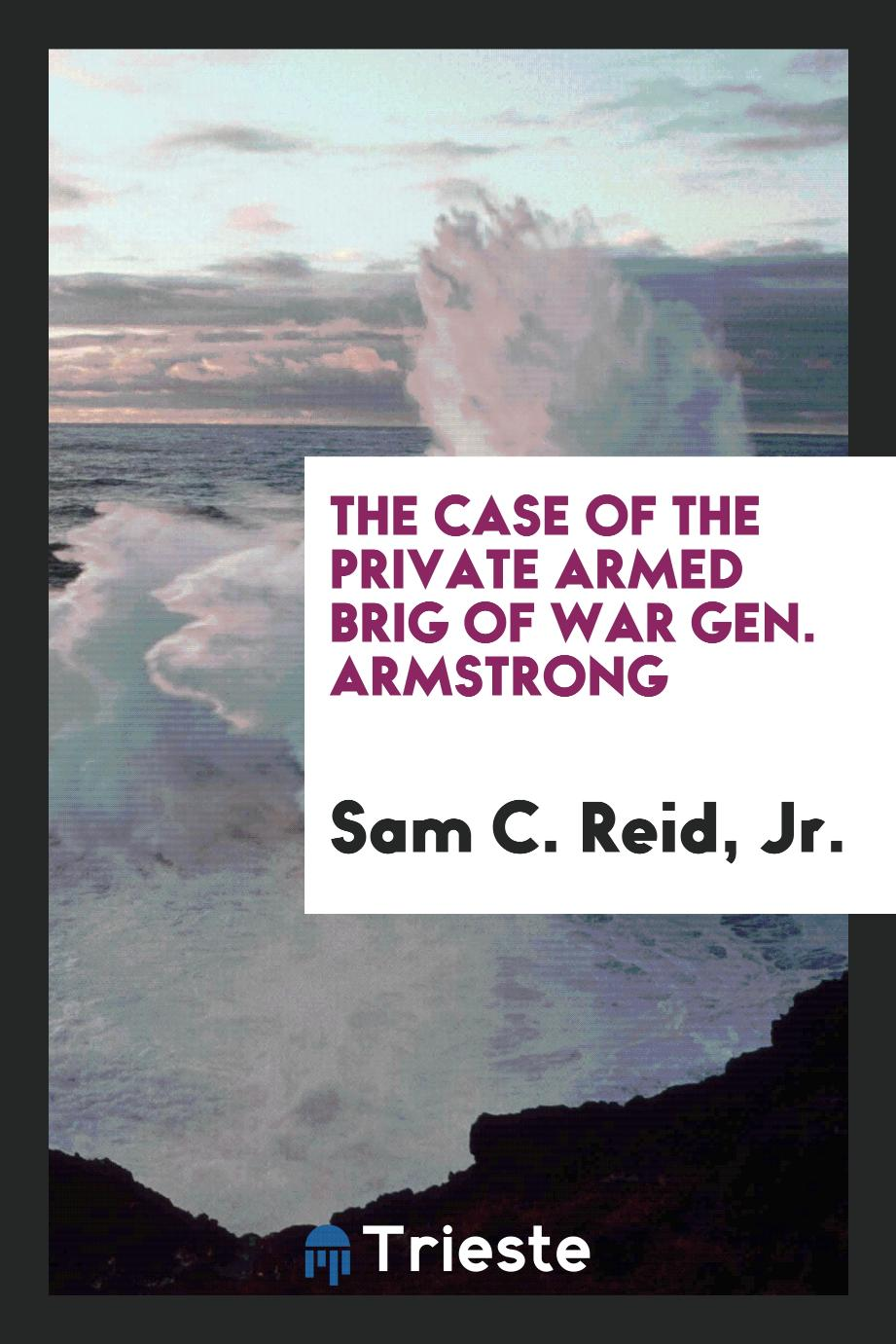 The Case of the Private Armed Brig of War Gen. Armstrong