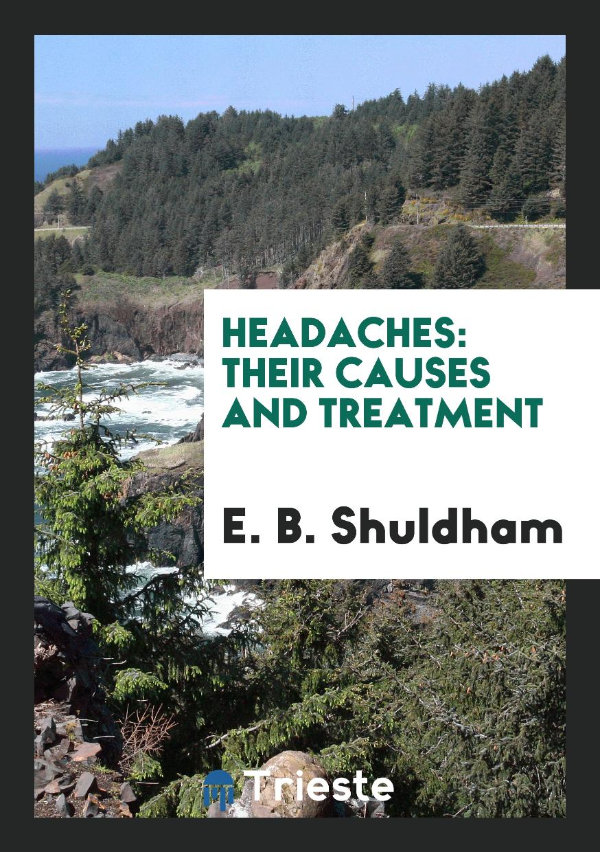 Headaches: their causes and treatment