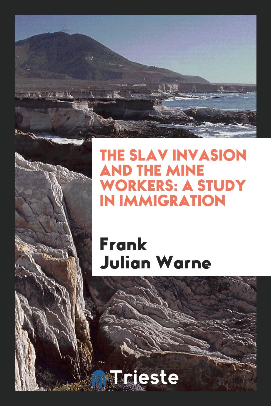 The Slav invasion and the mine workers: a study in immigration