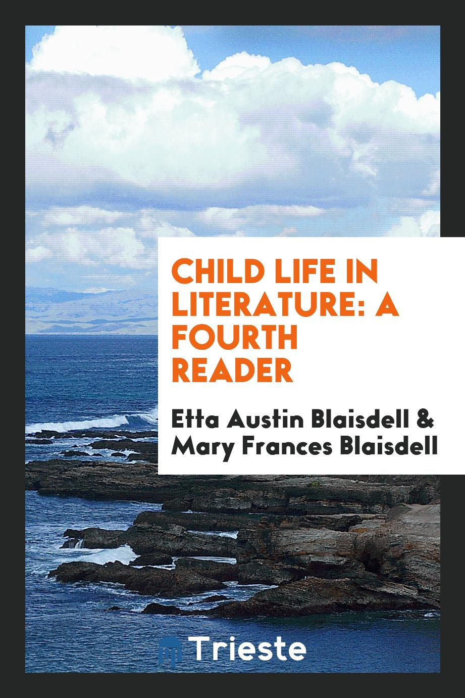Child Life in Literature: A Fourth Reader