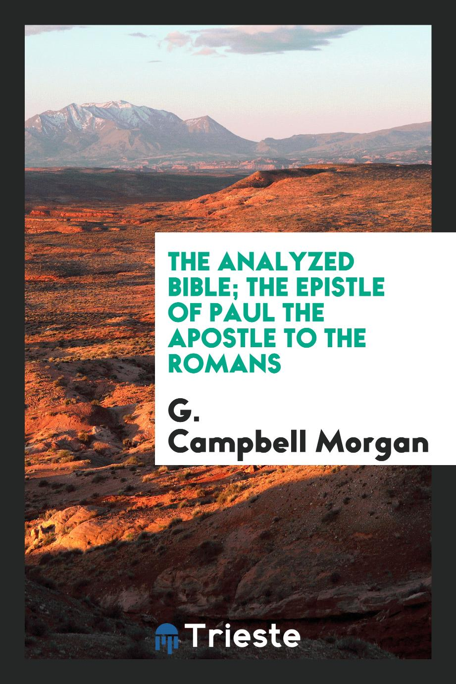 The analyzed Bible; The epistle of Paul the apostle to the romans