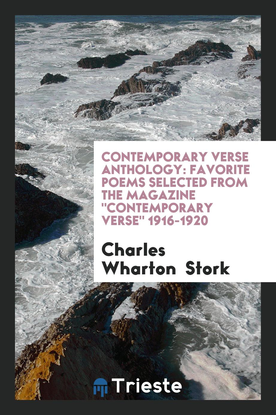 "Contemporary Verse Anthology: Favorite Poems Selected from the Magazine ""Contemporary Verse"" 1916-1920"