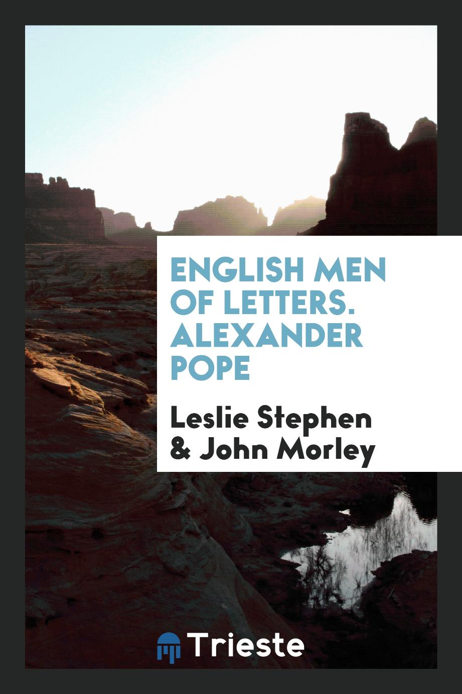 English Men of Letters. Alexander Pope