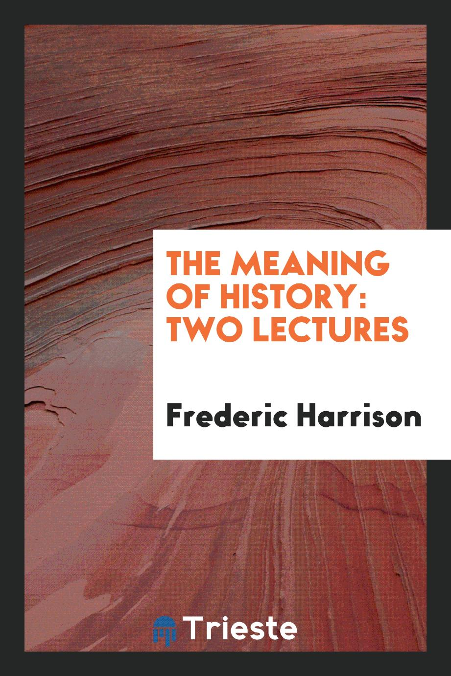 The Meaning of History: Two Lectures