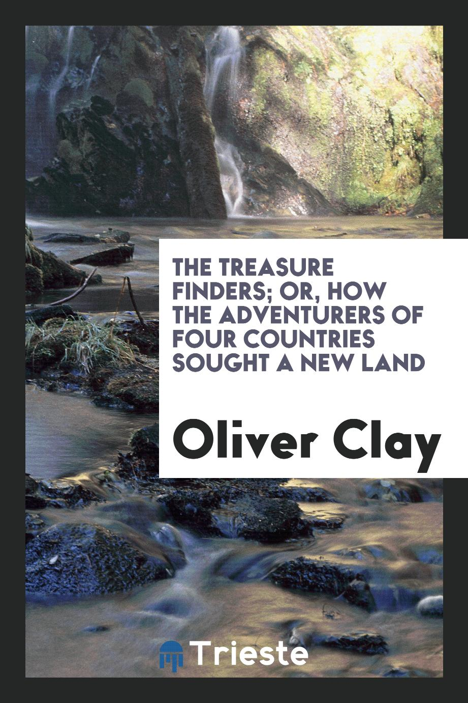 The treasure finders; or, How the adventurers of four countries sought a new land