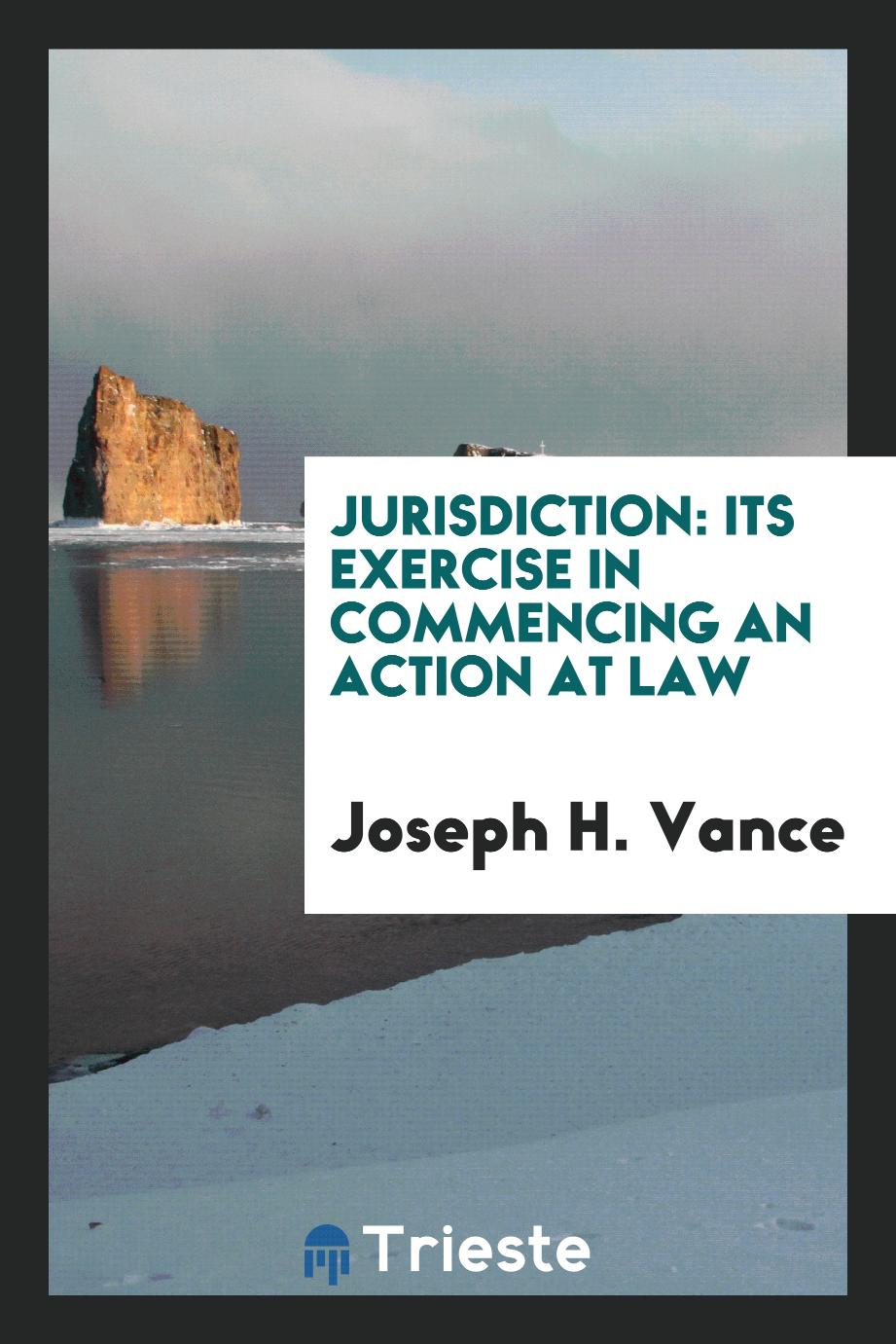 Jurisdiction: Its Exercise in Commencing an Action at Law