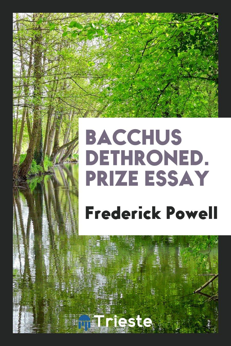 Frederick Powell - Bacchus Dethroned. Prize Essay