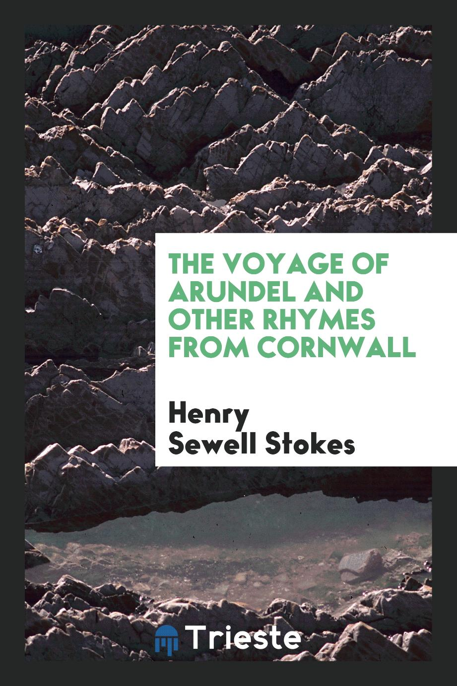 The Voyage of Arundel and Other Rhymes from Cornwall
