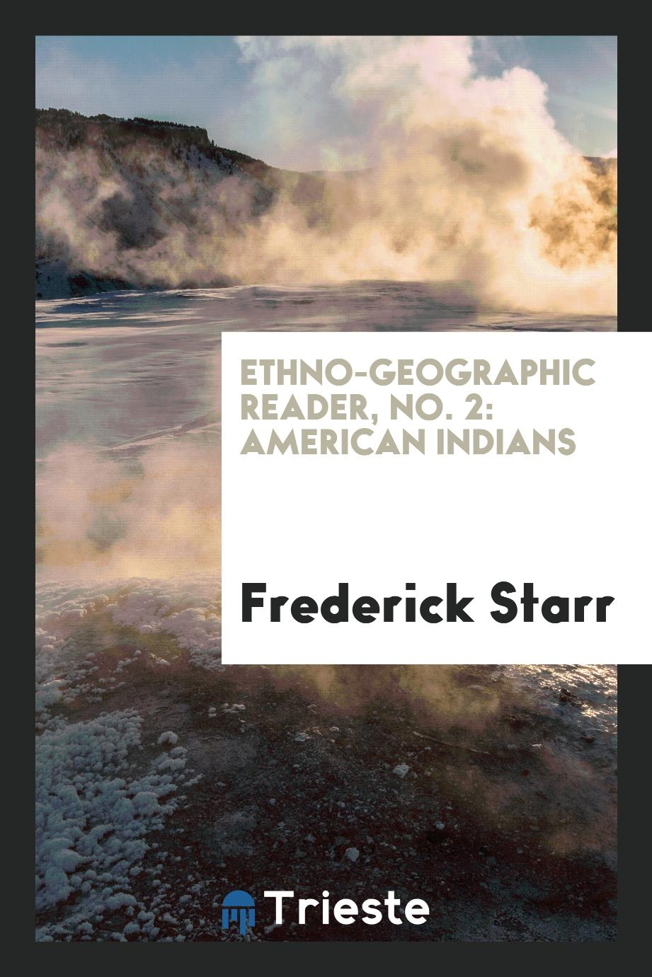 Ethno-Geographic Reader, No. 2: American Indians
