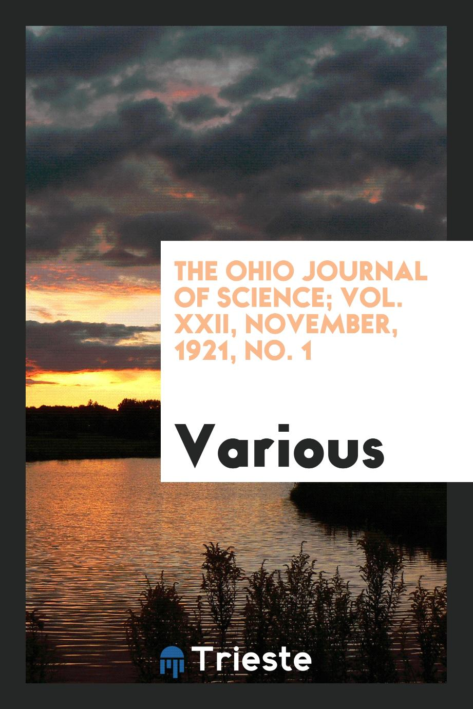 The Ohio Journal of Science; Vol. XXII, November, 1921, No. 1