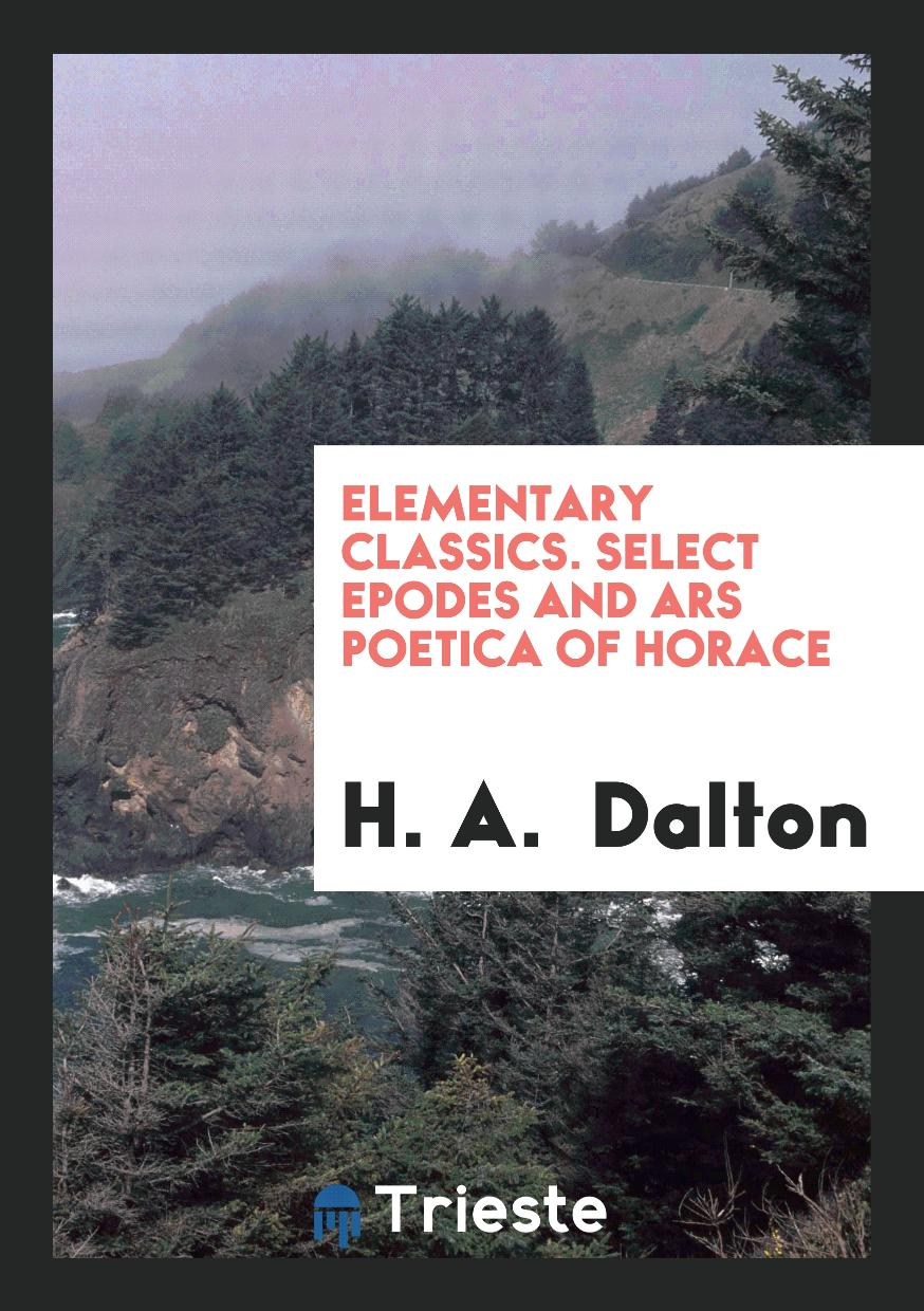Elementary Classics. Select Epodes and Ars Poetica of Horace