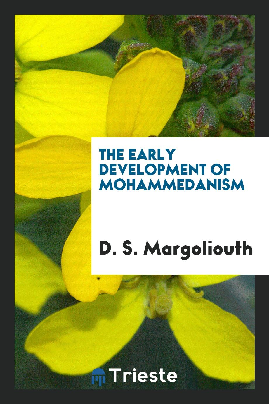 The early development of Mohammedanism