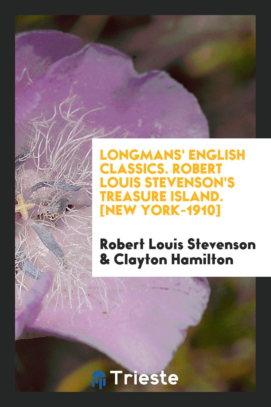 Longmans' English Classics. Robert Louis Stevenson's Treasure Island. [New York-1910]