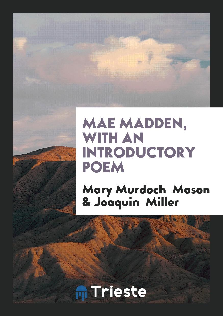 Mae Madden, with an Introductory Poem