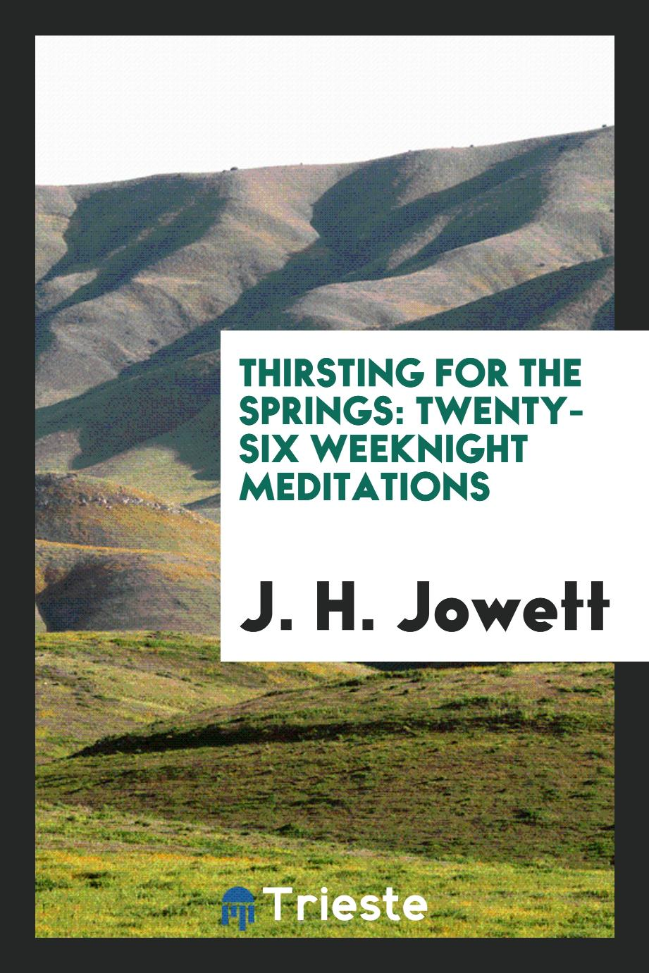 Thirsting for the Springs: Twenty-Six Weeknight Meditations