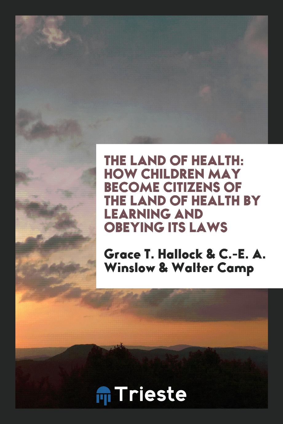 The Land of Health: How Children May Become Citizens of the Land of Health by Learning and Obeying Its Laws