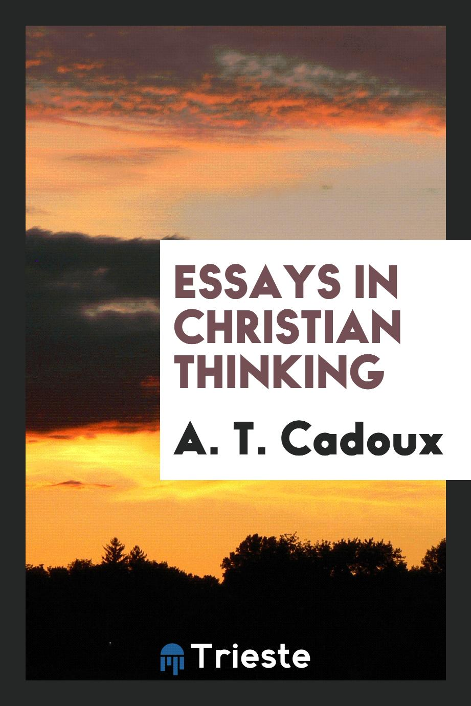 Essays in Christian thinking