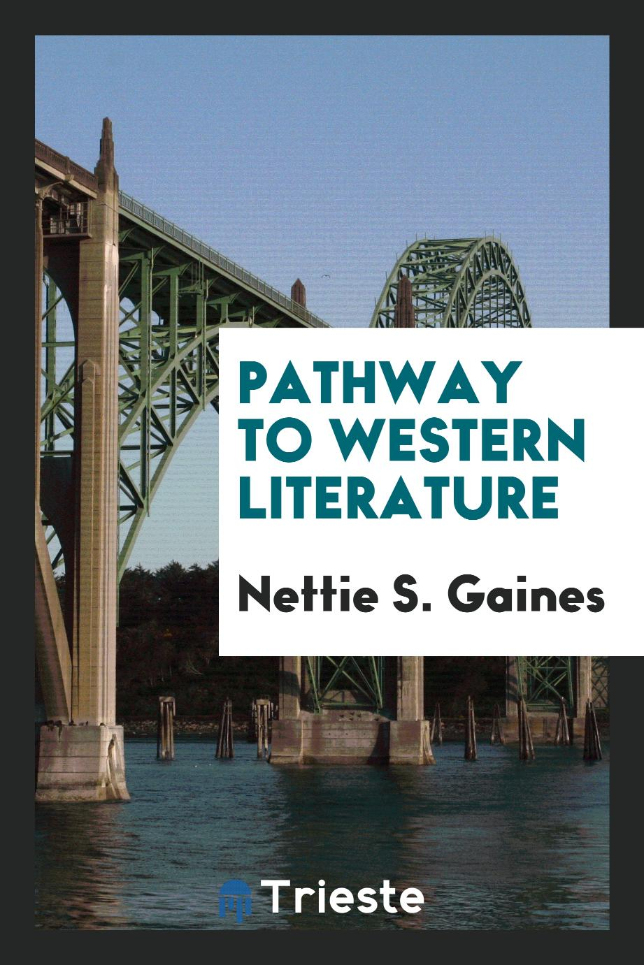 Nettie S. Gaines - Pathway to western literature