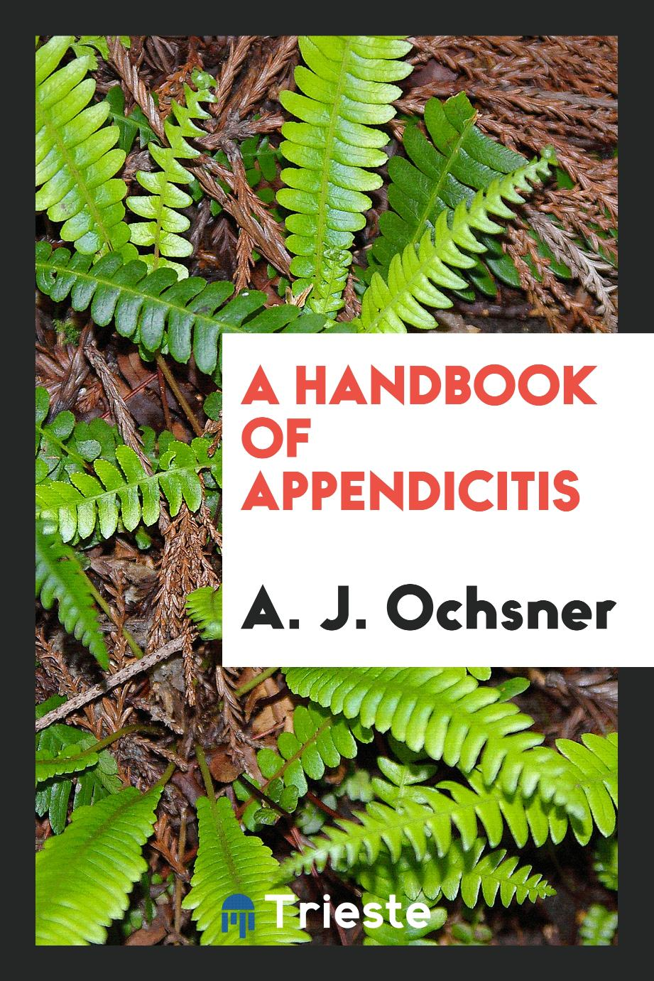 A handbook of appendicitis