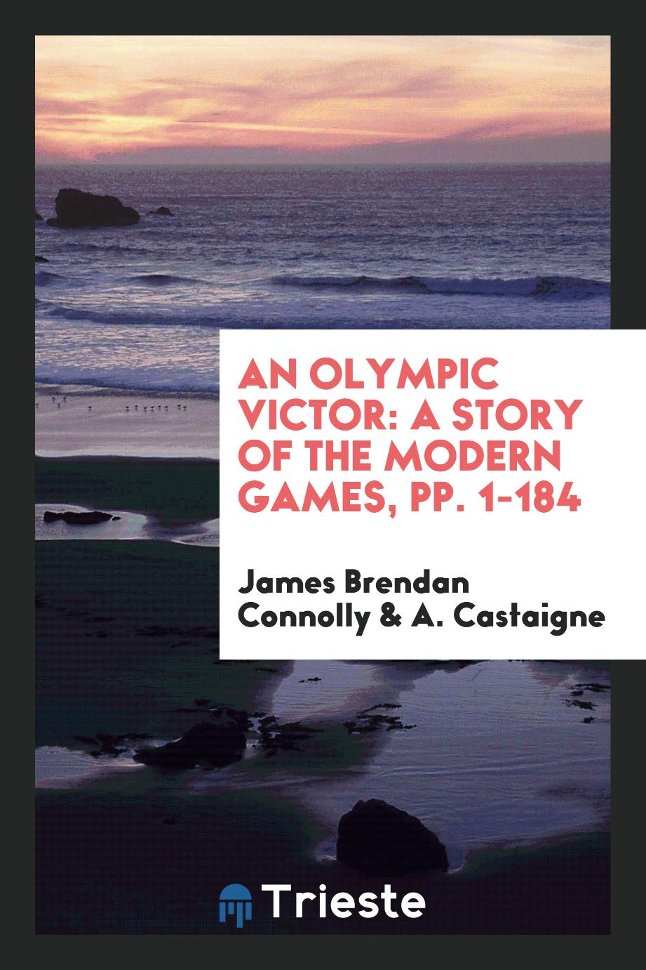 An Olympic Victor: A Story of the Modern Games, pp. 1-184