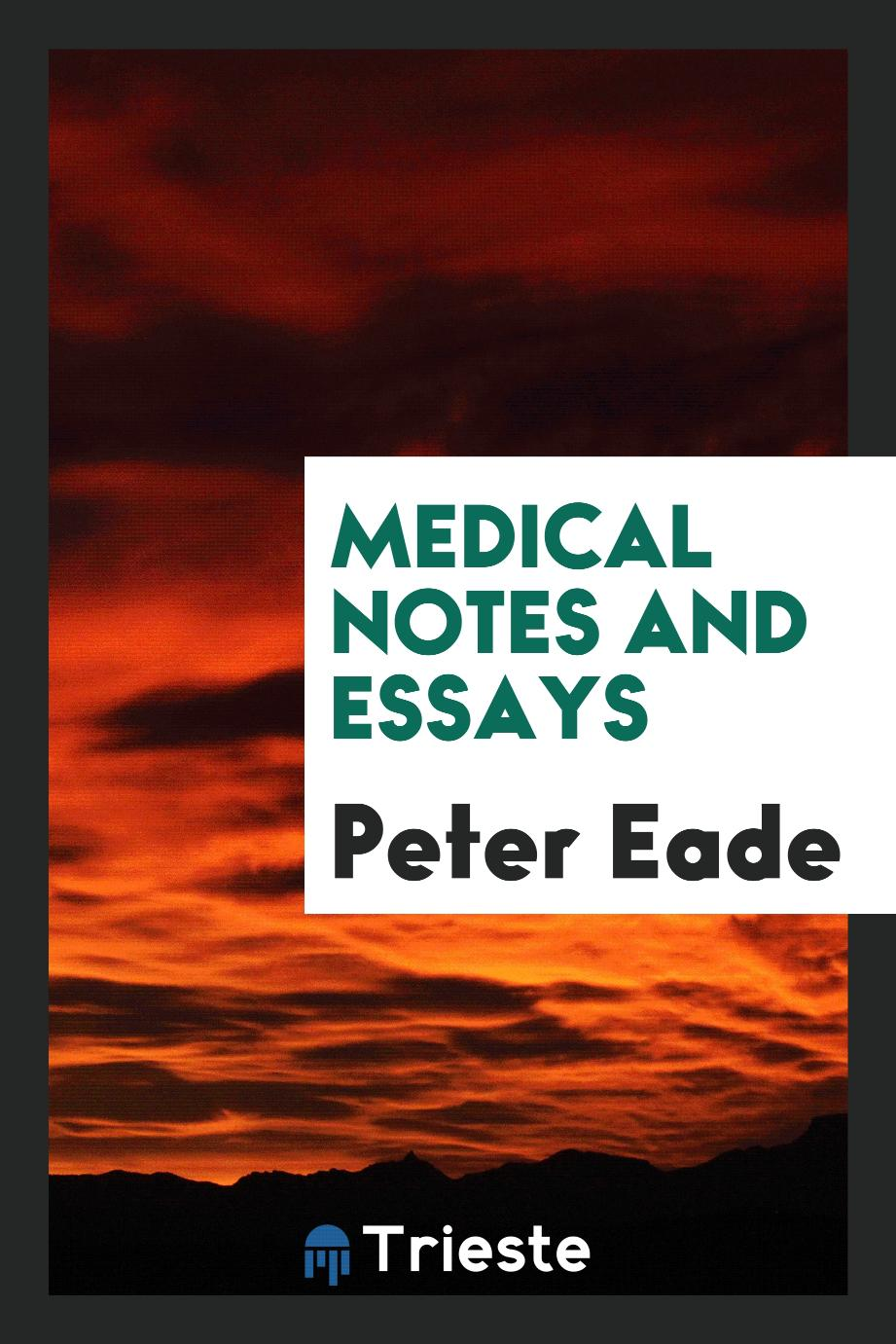 Medical Notes and Essays