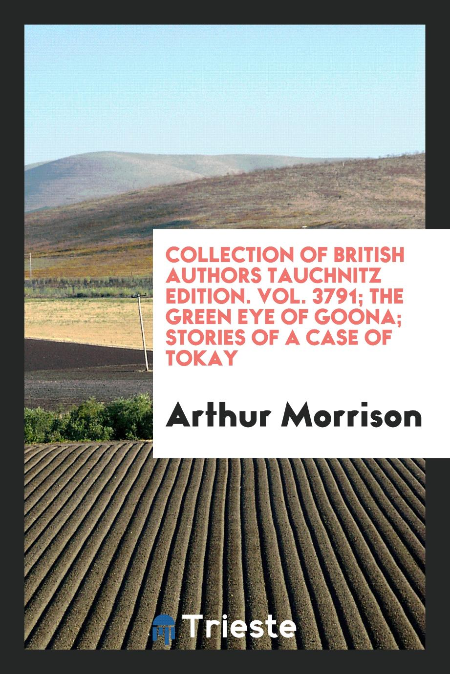 Collection of British Authors Tauchnitz Edition. Vol. 3791; The Green Eye of Goona; Stories of a Case of Tokay