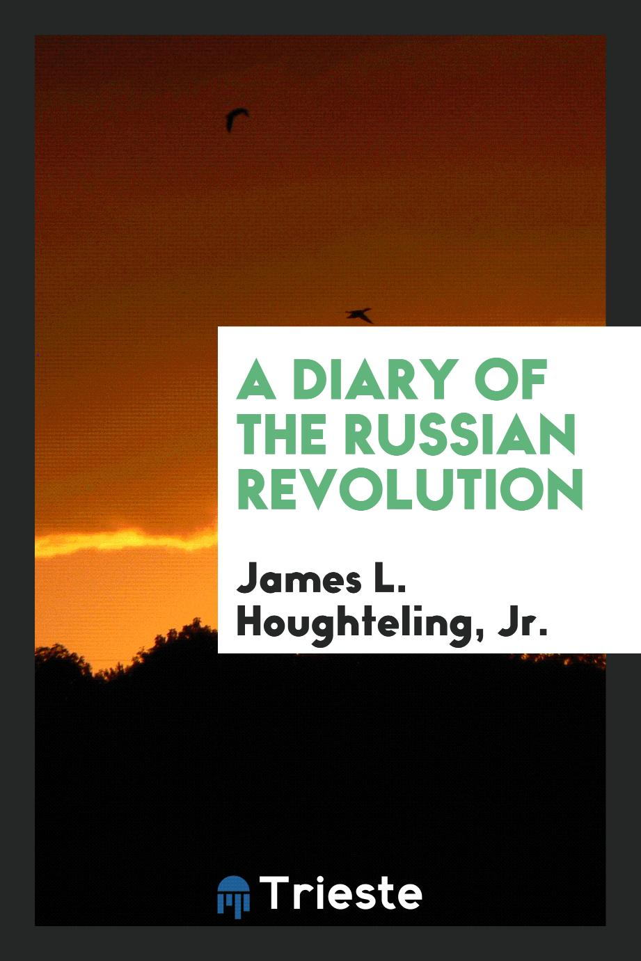A Diary of the Russian Revolution