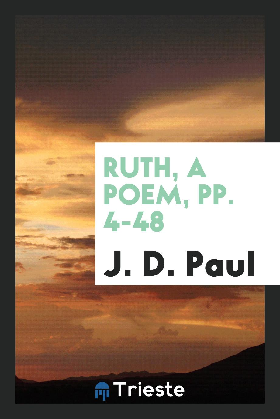Ruth, a poem, pp. 4-48
