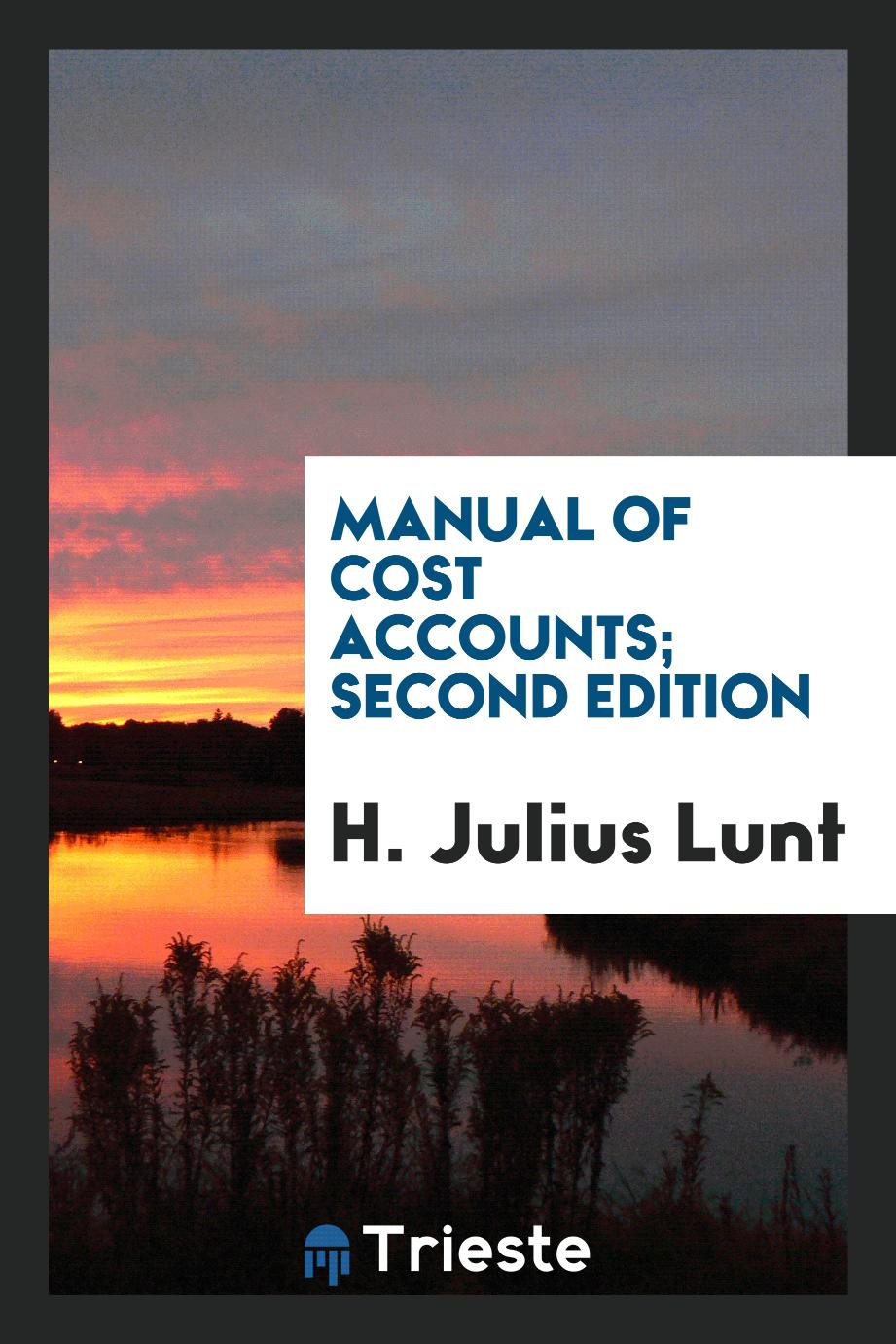 Manual of cost accounts; second edition