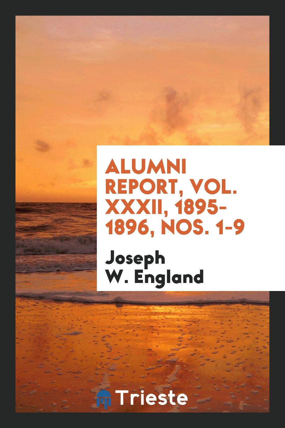 Alumni Report, Vol. XXXII, 1895-1896, Nos. 1-9