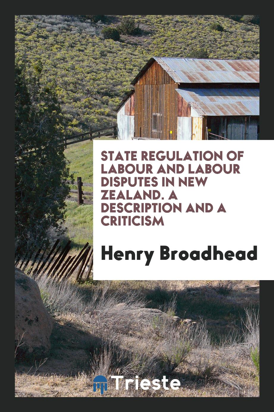 State regulation of labour and labour disputes in New Zealand. A description and a criticism