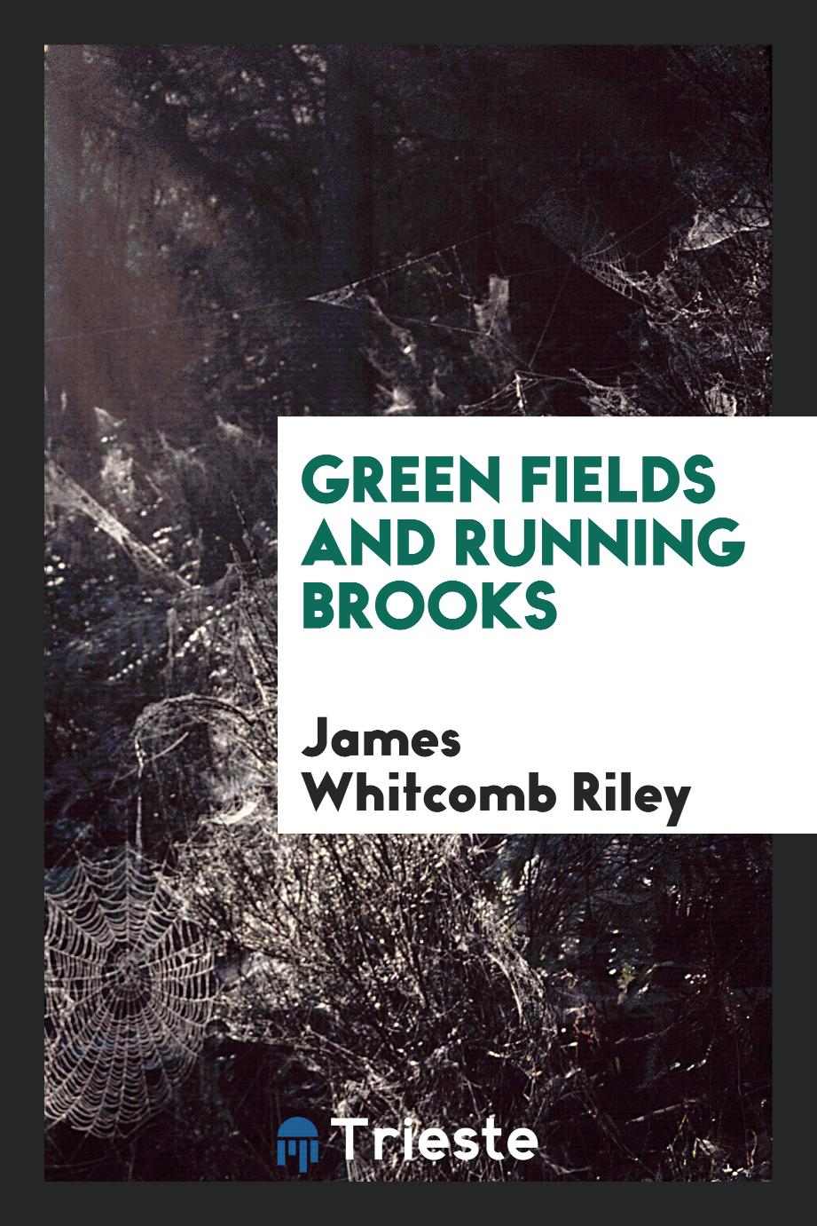 Green Fields and Running Brooks
