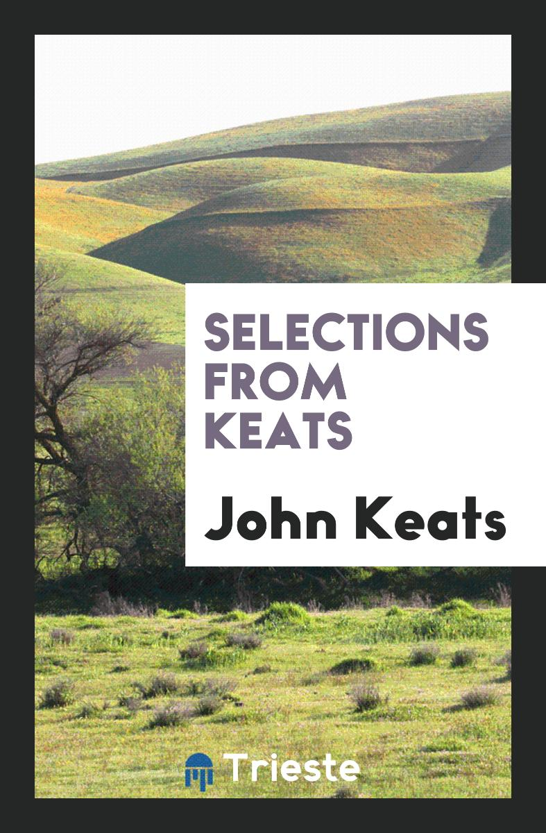 Selections from Keats
