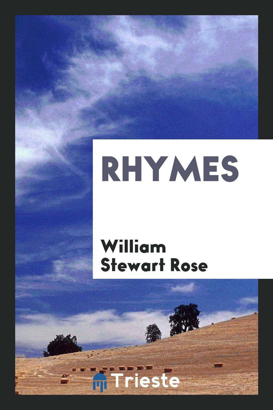 William Stewart Rose - Rhymes