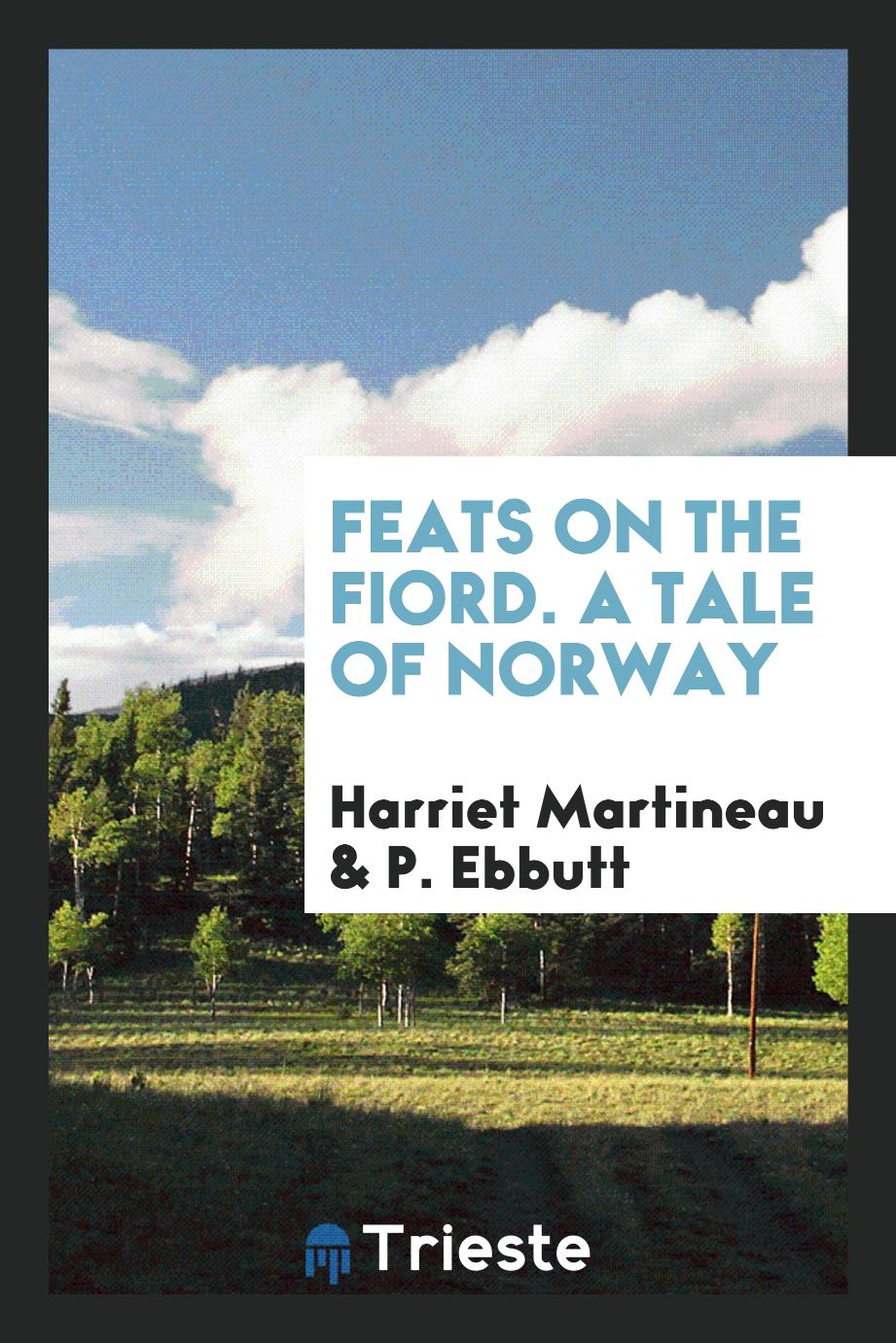 Feats on the fiord. A tale of Norway