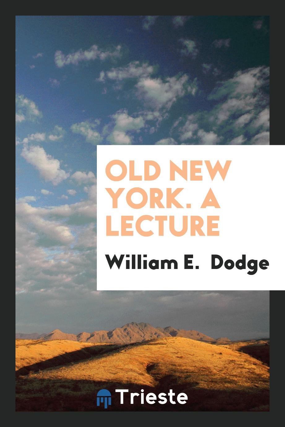Old New York. A Lecture