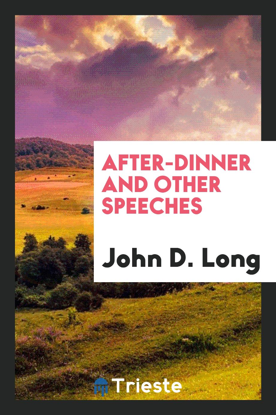 After-Dinner and Other Speeches