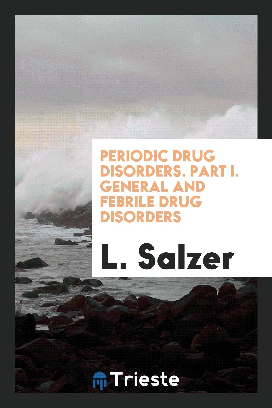 Periodic Drug Disorders. Part I. General and Febrile Drug Disorders