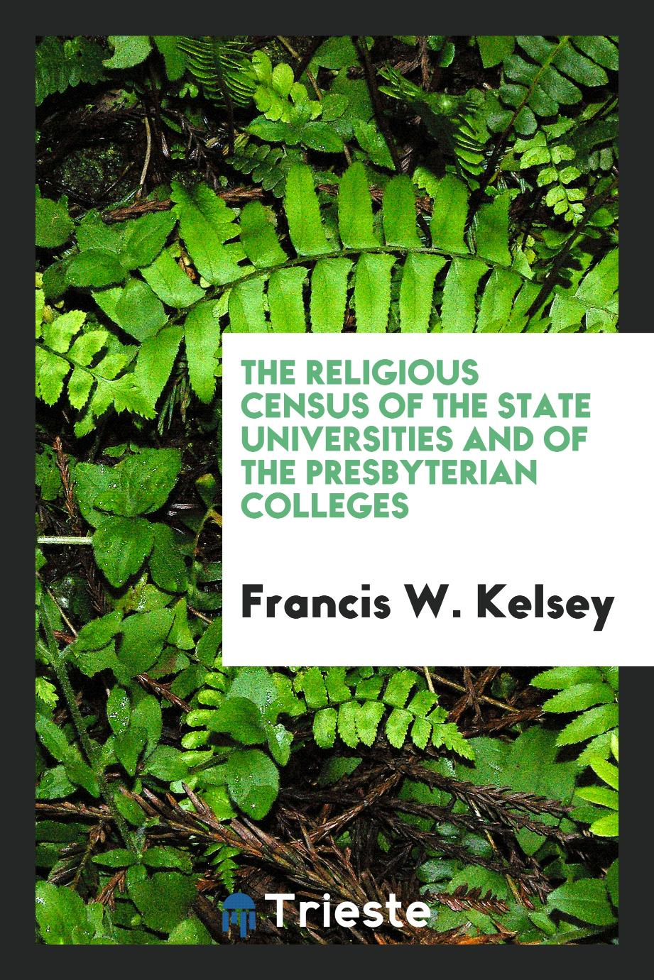The Religious Census of the State Universities and of the Presbyterian Colleges