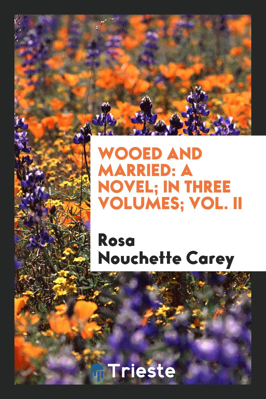 Wooed and married: a novel; in three volumes; Vol. II