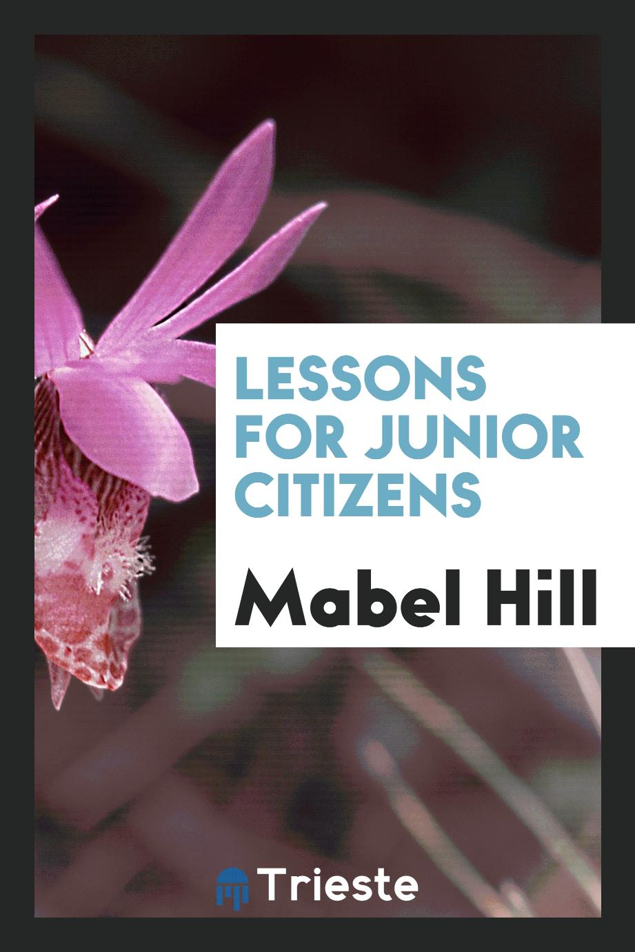Mabel Hill - Lessons for junior citizens