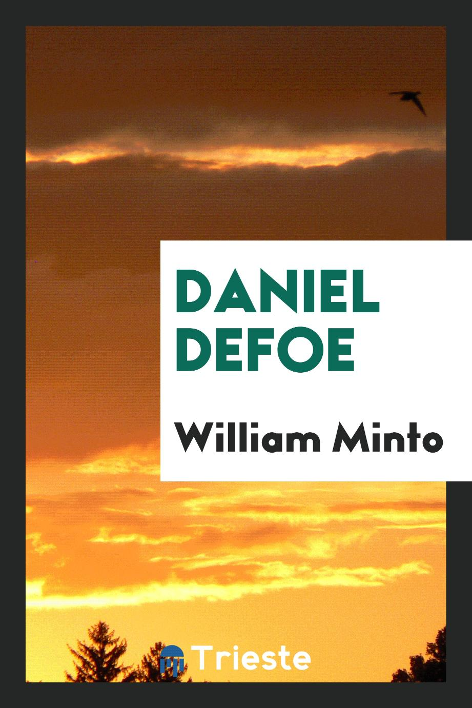 William Minto - Daniel Defoe