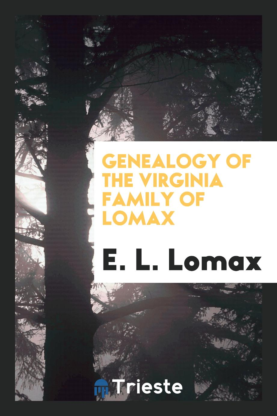 Genealogy of the Virginia Family of Lomax