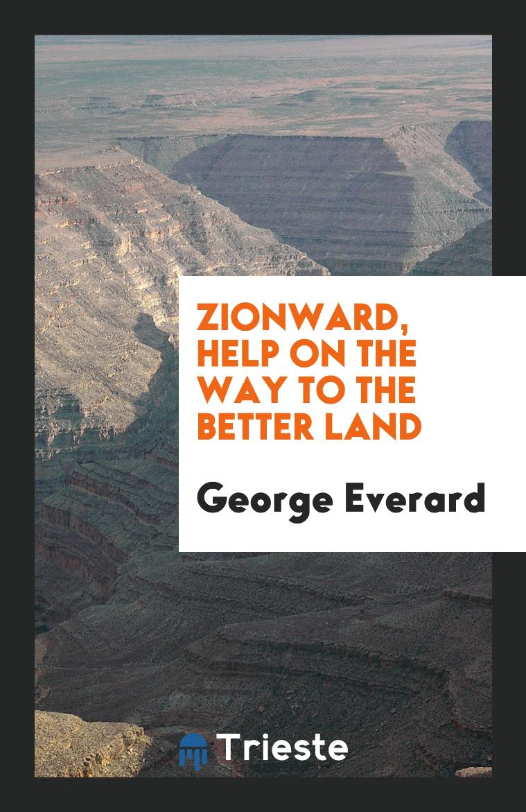 Zionward, Help on the Way to the Better Land