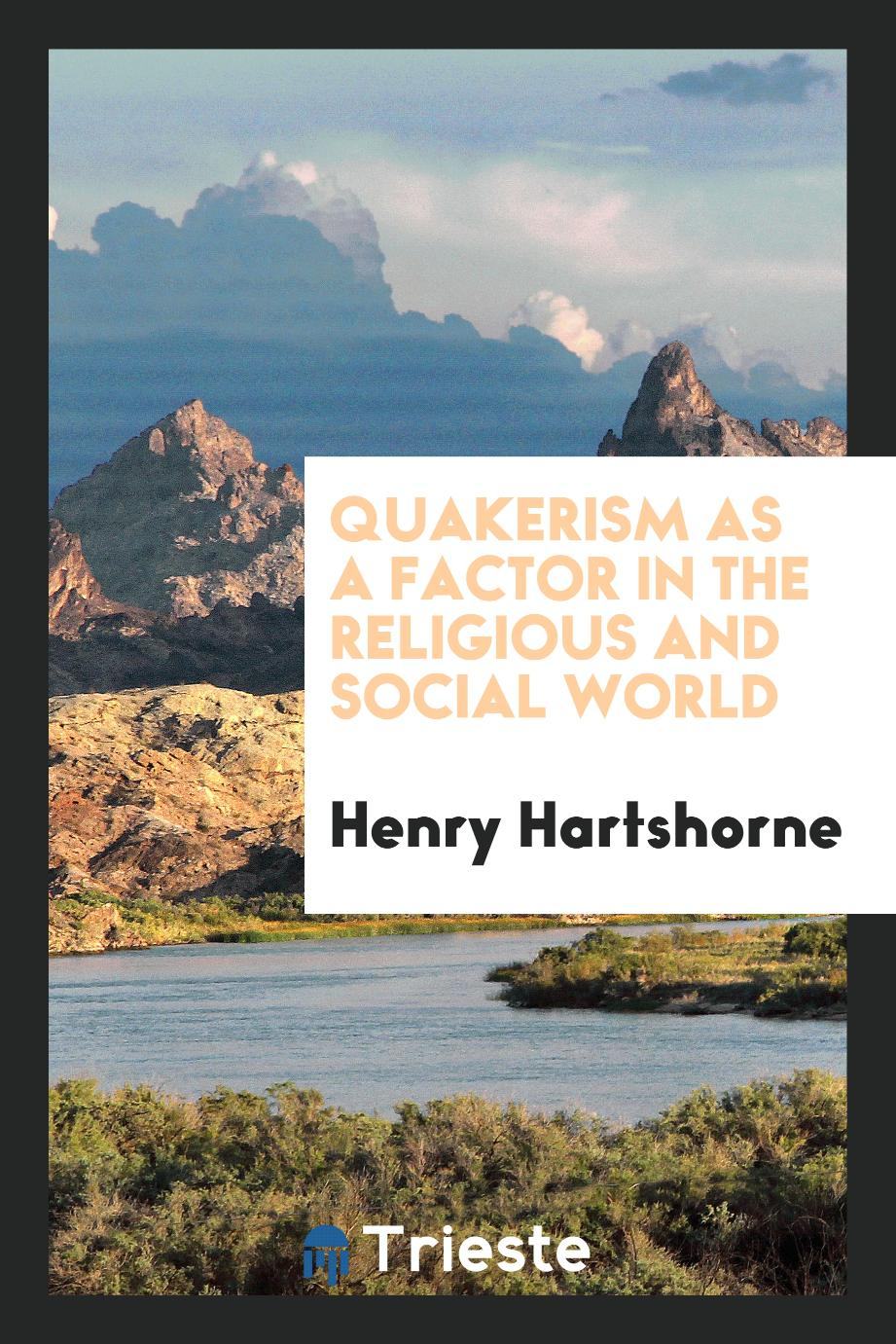 Quakerism as a Factor in the Religious and Social World