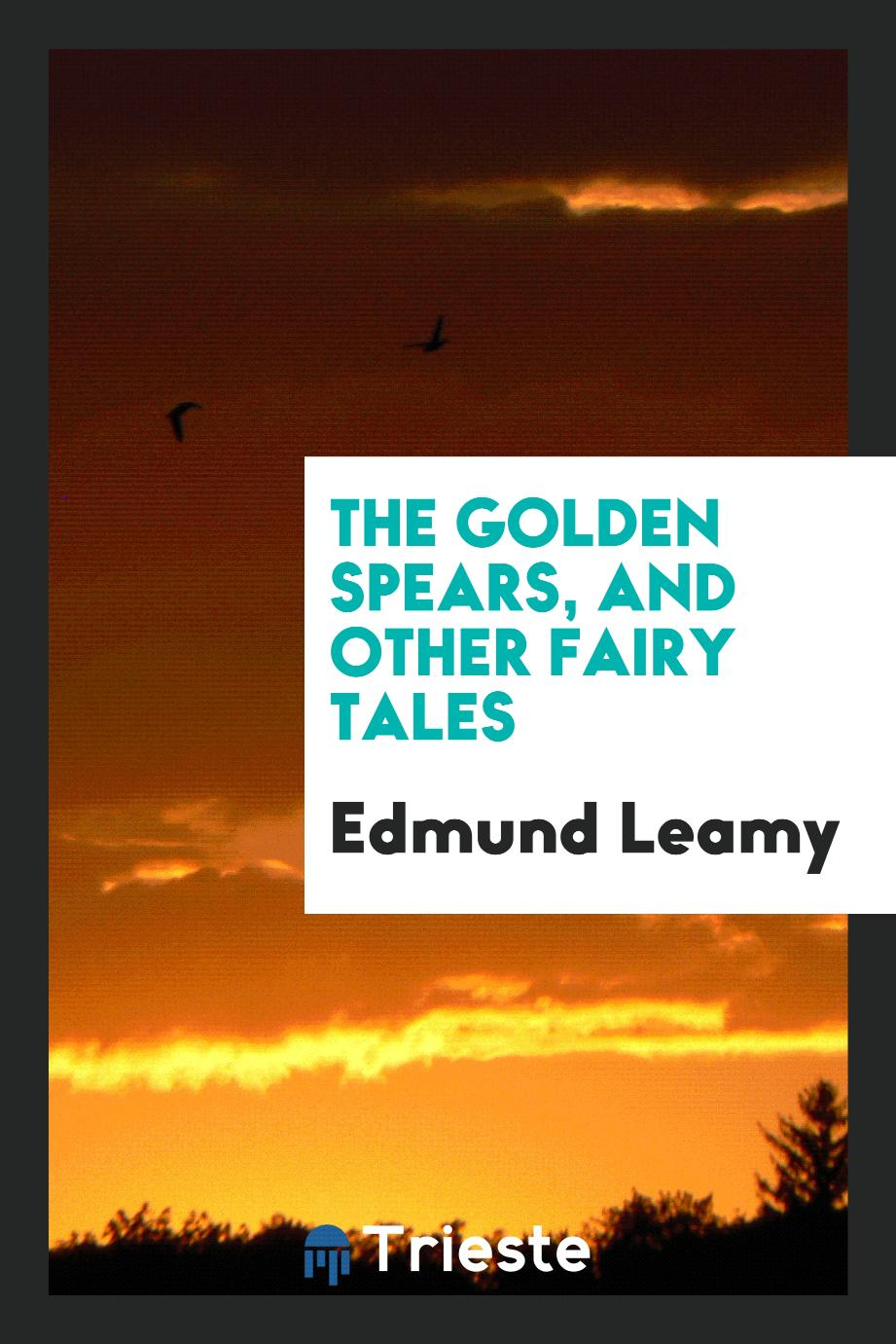 The golden spears, and other fairy tales